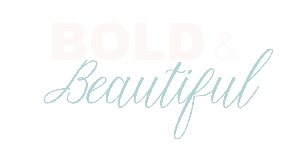 Bold & Beautiful